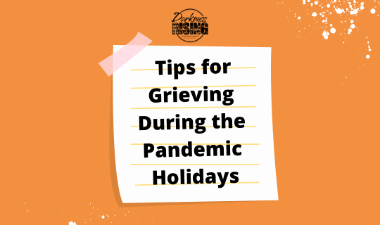 6 Tips for Grieving Through the Pandemic Holidays
